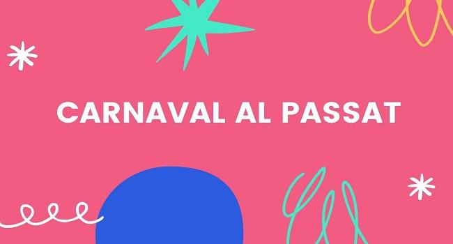 CARNAVAL AL PASSAT